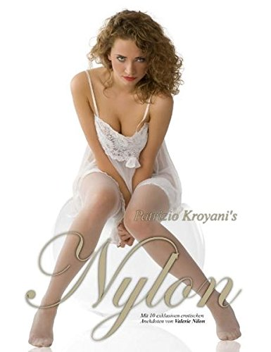 Nylon - Fine Art Photography: Mit exklusiven erotischen Anekdoten von Valerie Nilon