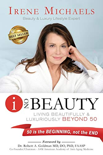 Compare Textbook Prices for I On Beauty: Living Beautifully and Luxuriously Beyond 50  ISBN 9798566049113 by Michaels, Irene