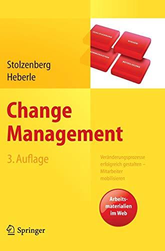Change Management: Veränderungsprozesse erfolgreich gestalten - Mitarbeiter mobilisieren. Vision, Kommunikation, Beteiligung, Qualifizierung