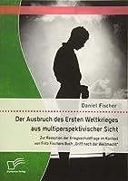 Der Ausbruch Des Ersten Weltkrieges Aus Multiperspektivischer Sicht: Zur Rezeption Der Kriegsschuldfrage Im Kontext Von Fritz Fischers Buch Griff Nac