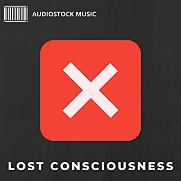 Lost Consciousness