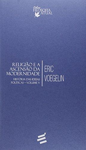 Religião e a Ascensão da Modernidade. História das Ideias Políticas - Volume V