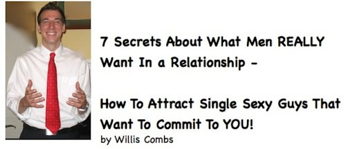 7 Secrets About What Men REALLY Want In a Relationship - How To Attract Single Sexy Guys That Want To Commit To YOU!