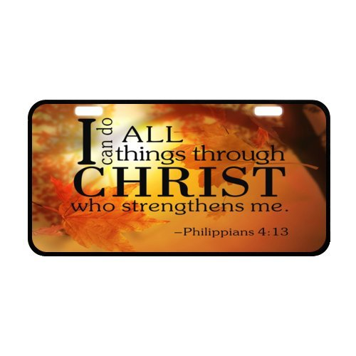 Standard Size: 11.8 X 6.1 - I can do all things through Christ who strengthens me - Philippians 4:13 - Bible verse Metal License Plate