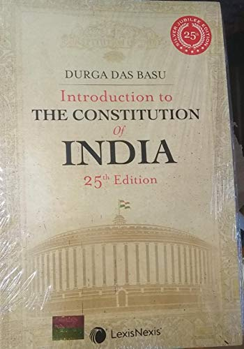 Introduction to the Constitution of India (25th Edition) by D.D BASU
