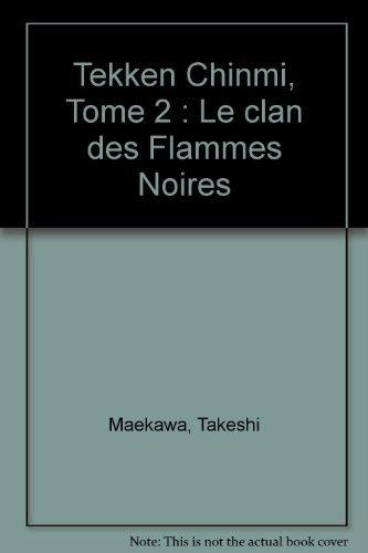Tekken Chinmi, Tome 2 : Le clan des Flammes Noires