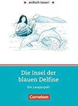 einfach lesen. Die Insel der blauen Delfine. Aufgaben und Übungen. Ein Leseprojekt zu dem gleichnamigen Roman. (Lernmaterialien)
