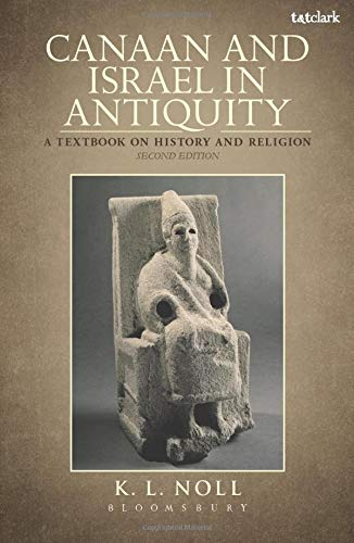 Canaan and Israel in Antiquity: A Textbook on History and Religion: Second Edition