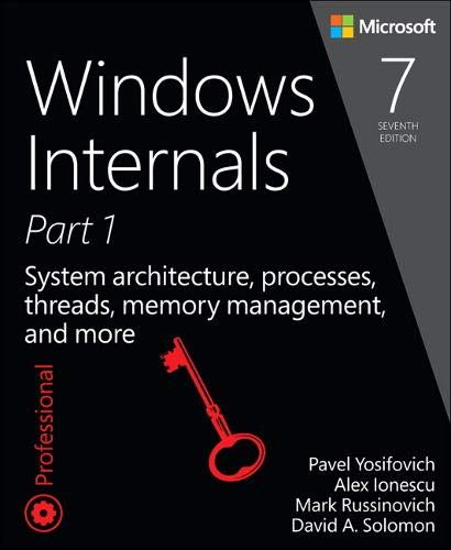 Compare Textbook Prices for Windows Internals, Part 1: System architecture, processes, threads, memory management, and more Developer Reference 7 Edition ISBN 9780735684188 by Yosifovich, Pavel,Russinovich, Mark,Solomon, David,Ionescu, Alex