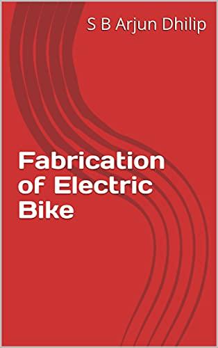 Fabrication of Electric Bike (English Edition)