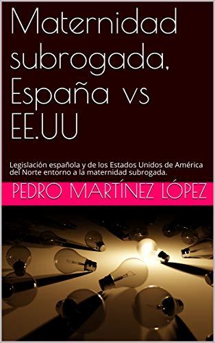 Maternidad subrogada, España vs EE.UU: Legislación española y de ...