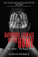 Dangerous Animals In The Home: My Abuse. The Bigger Picture