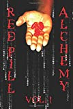 Red Pill Alchemy Volume 1: Can We Beat The Matrix?