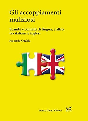 Gli accoppiamenti maliziosi. Scambi e contatti di lingua, e altro, tra italiane e inglesi