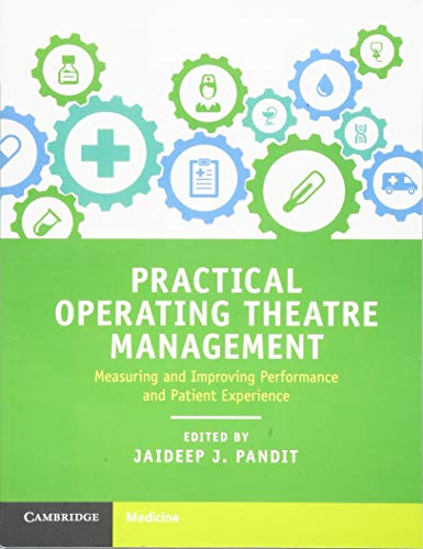 Practical Operating Theatre Management: Measuring and Improving Performance and Patient Experience