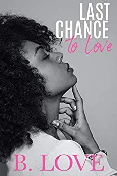Last Chance To Love by [B. Love]