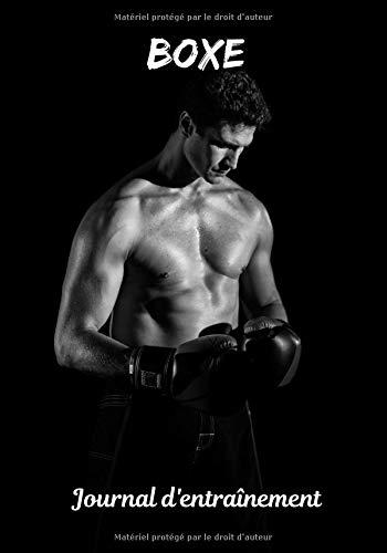 Boxe Journal d'entraînement: Planifiez vos entraînements en avance | Exercice, commentaire et objectif pour chaque session d'entraînement | Passionnée de sport : Boxe |