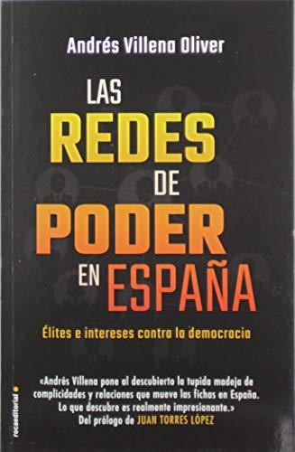 Las redes de poder en España: Élites e intereses contra la democracia (Eldiario.es)