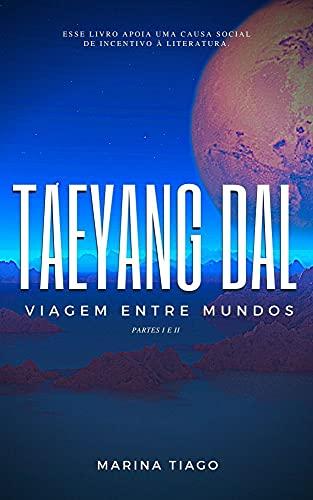 Taeyang Dal: Viagem entre mundos