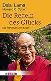 Die Regeln des Glücks: Ein Handbuch zum Leben: Ein Handbuch zum Leben. Mit einem aktuellen Vorwort und einer neuen Einführung (HERDER spektrum) - Dalai Lama