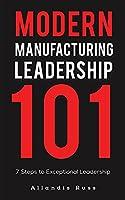 Modern Manufacturing Leadership 101