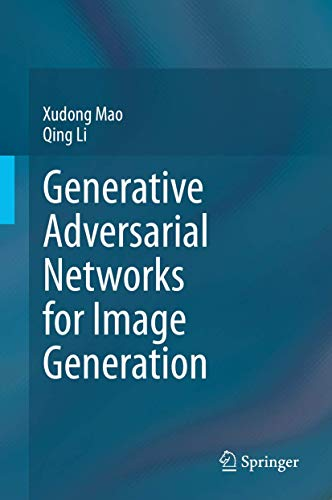 Generative Adversarial Networks for Image Generation Front Cover