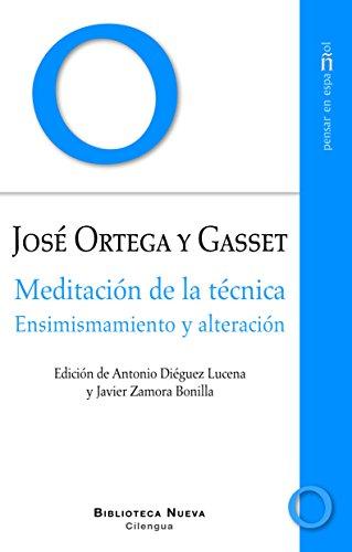 MEDITACIÓN DE LA TÉCNICA: ENSIMISMAMIENTO Y ALTERACIÓN (PENSAR EN ESPAñOL (textos) nº 2) (Spanish Edition)