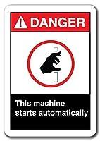 ヴィンテージメタルサインポスターブリキアート危険サイン-このマシンは自動的に起動します安全サイン、装飾注意バスルーム警告リビング警告飲酒ガレージ