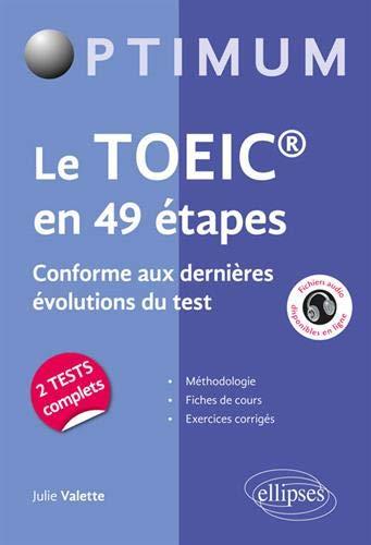 Le TOEIC en 49 étapes. Conforme aux nouvelles évolutions du test