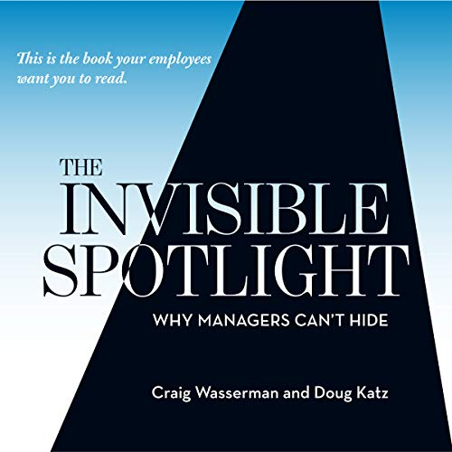 The Invisible Spotlight: Why Managers Can't Hide audiobook cover art