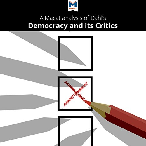 A Macat Analysis of Robert A. Dahl's Democracy and Its Critics audiobook cover art
