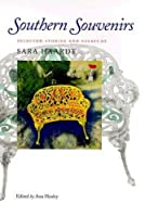 Southern Souvenirs: Selected Stories and Essays of Sara Haardt