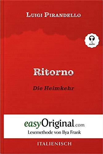 Ritorno / Die Heimkehr (mit Audio) - Zweisprachiges Buch Italienisch-Deutsch. Italienisch durch Spaß am Lesen lernen, auffrischen und perfektionieren - Lesemethode von Ilya Frank (Italian Edition)