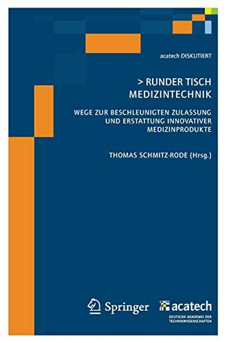 Runder Tisch Medizintechnik: Wege zur beschleunigten Zulassung und Erstattung innovativer Medizinprodukte (acatech DISKUTIERT)