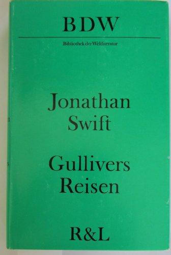 Reisen in verschiedene ferngelegene Länder der Erde von Lemuel Gulliver, erst Wundarzt, später Kapitän mehrerer Schiffe. Mit einem Vorwort von Richard Sympson.