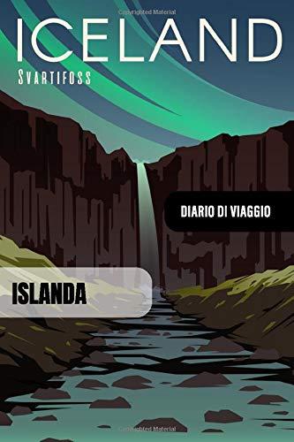 Islanda Diario di Viaggio: Journal di Bordo Guidato da Scrivere / Compilare - 52 Citazioni di Viaggio Famose, Agenda Giornaliera con Pianificazione ... di Viaggio per Viaggiatori in Vacanza