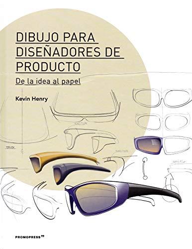 Dibujo para diseñadores de producto. De La Idea al papel
