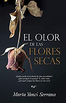El olor de las flores secas de [Marta Yanci Serrano]