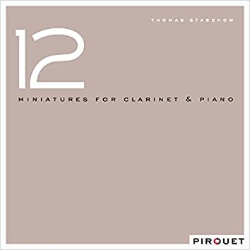 12 Miniatures for Clarinet & Piano (feat. Roberto Di Gioia, John Ruocco)