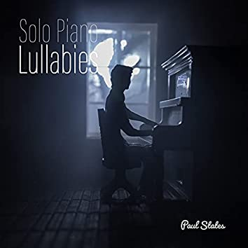 Solo Piano Lullabies - Calm Music for Deep Meditation and Restful