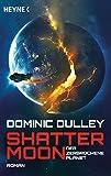 """Shattermoon €"""" Der zerbrochene Planet: Roman"""