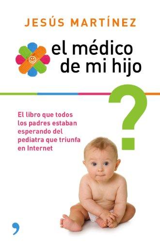 El médico de mi hijo: Resuelve por ti mismo los pequeños problemas en la crianza de tu bebé (Fuer