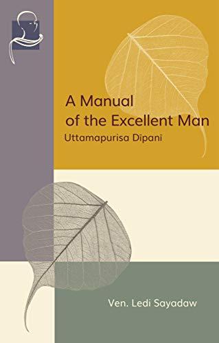 A Manual of the Excellent Man: Uttamapurisa Dipani