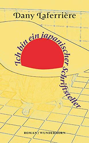 Buchseite und Rezensionen zu 'Ich bin ein japanischer Schriftsteller: Roman' von  Dany Laferrière
