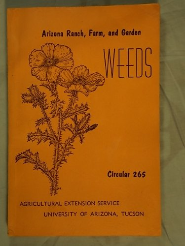 Arizona ranch, farm, and garden weeds (University of Arizona. Agricultural...