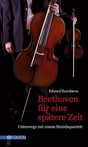 Beethoven für eine spätere Zeit: Unterwegs mit einem Streichquartett (Oktaven)