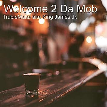 Welcome 2 Da Mob