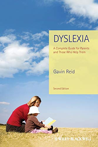 Dyslexia A Complete Guide For Parents And Those Who Help Them