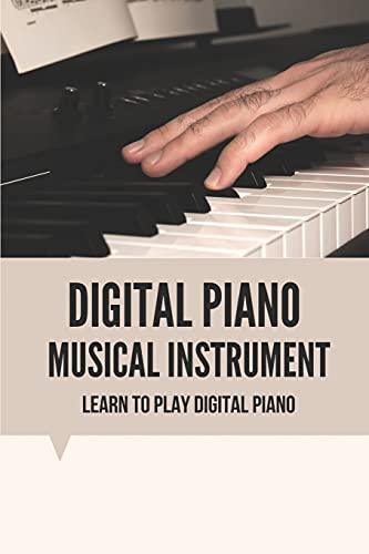 Digital Piano Musical Instrument: Learn To Play Digital Piano: Beginner Classical Piano Music