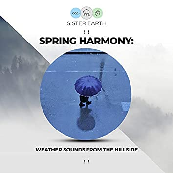 ! ! Spring Harmony: Weather Sounds from the Hillside ! !